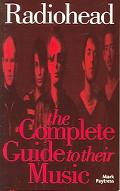 Radiohead The Complete Guide To Their Music