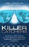 Killer Catchers: Fourteen True Stories of How Britain's Wickedest Murderers Were Brought to ...