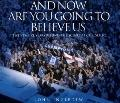 And Now Are You Going to Believe Us Twenty-five Years Behind the Scenes at Chelsea Fc