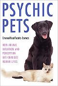 Psychic Pets How Animal Intuition and Perception Has Changed Human Lives