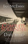 Complete Surrender: The True Story of a Family's Dark Secret and the Brothers it Tore Apart ...