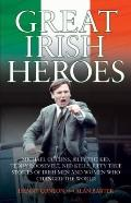 Great Irish Heroes: Michael Collins, Billy The Kid, Teddy Roosevelt, Ned Kelly: Fifty True S...