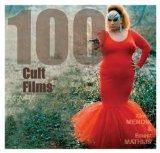 100 Cult Films (Bfi Screen Guides)