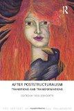 After Poststructuralism: Transitions and Transformations (The History of Continental Philoso...