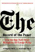 Record of the Paper How the New York Times Misreports Us Foreign Policy