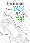 Graphs, Maps, Trees Abstract Models For A Literary History