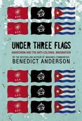 Under Three Flags Anarchism and the Anti-colonial Imagination