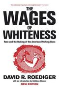Wages of Whiteness Race and the Making of the American Working Class