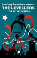 Geoffrey Robertson Presents the Levellers: The Putney Debates