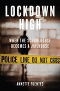 Lockdown High : When the Schoolhouse Becomes a Jailhouse