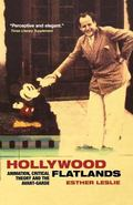 Hollywood Flatlands Animation, Critical Theory and the Avant-Garde