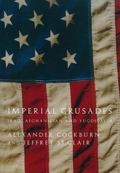 Imperial Crusades Iraq, Afghanistan and Yugoslavia  A Diary of Three Wars