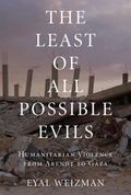 Lesser Evils : Scenes of Humanitarian Violence from Arendt to Gaza