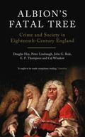 Albion's Fatal Tree : Crime and Society in Eighteenth-Century England