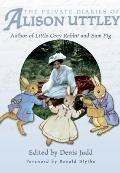 The Private Diaries of Alison Uttley: Author of Little Grey Rabbit, Foreword By Ronald Blythe