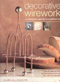 Decorative Wirework A Contemporary Approach to a Traditional Craft
