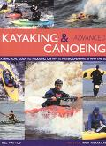 Advanced Kayaking & Canoeing A Practical Guide to Paddling on White Water, Open Water and Th...