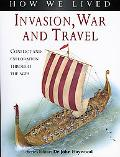 How We Lived Invasion, Conquest & War