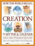 How the World Began Creation in Myths & Legends