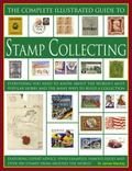 Complete Illustrated Guide to Stamp Collecting