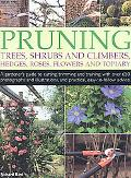 Pruning Trees, Shrubs and Climbers Hedges, Roses, Flowers Adn Topiary