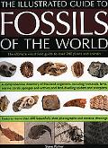 The Illustrated Guide to the Fossils of the World: A Full-Color Directory and Identification...