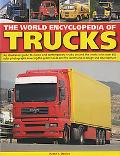 World Encyclopedia of Trucks An Illustrated Guide to Classic and Contemporary Trucks Around ...