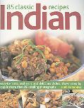 85 Classic Indian Recipes: Easy-to-make, authentic and delicious dishes, shown step-by-step ...