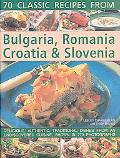 Classic Recipes From Bulgaria, Romania, Croatia & Slovenia