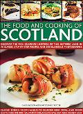 Food and Cooking of Scotland: Discover the Rich Culinary Heritage of This Historic Land in 7...