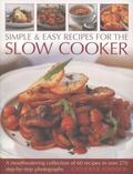 Simple and Easy Recipes for the Slow Cooker : A Mouthwatering Collection of 60 Recipes