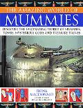 The Amazing World of Mummies: Discover the fascinating world of mummies, tombs, mysterious g...