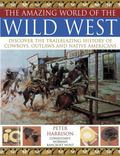 Amazing World of Wild West: Discover the trailblazing history of cowboys, outlaws and Native...
