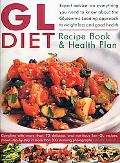 The GL Diet Recipe Book &: Health Plan: Everything You Need to Know About the Glycaemic L...