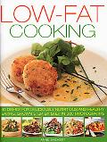 Low Fat Cooking: 60 Dishes for Deliciously Nutritious and Healthy Eating, Shown in 300 Step-...