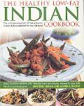 The Healthy Low Fat Indian Cookbook: The Ultimate Collection of Authentic Indian Dishes Adap...