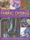 Fabric Dyeing : How to Make Beautiful Furnishing, Gifts and Decorations Using a Range of Dye...