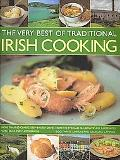 The Very Best of Traditional Irish Cooking: Authentic Irish recipes made simple - over 60 cl...