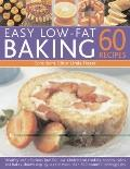 60 Easy Low Fat Baking Recipes : Healthy and Delicious Low-Fat, Low Cholesterol Cookies, Sco...