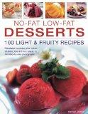 No-Fat Low-Fat Desserts: 100 Light & Fruity Recipes: Delectable crumbles, pies, cakes, soufl...