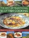 Best of Traditional Scottish Cooking : More Than 60 Classic Step-By-Step Recipes from the Va...
