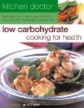 Low Carbohydrate Cooking for Health : Lose Weight and Imprive Your Health the Easy Way with ...