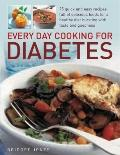 Every Day Cooking for Diabetes: 75 quick and easy recipes full of delicious foods for a heal...
