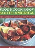 Food & Cooking of South America: Ingredients, techniques and signature recipes from the undi...