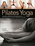 Pilates Yoga: A dynamic combination for maximum effect. Simple exercises to tone and strengt...