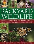 Backyard Wildlife : How to attract bees, butterflies, insects, birds, frogs and animals into...