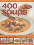 Complete Book of 400 Soups : Over 400 recipes for delicious soups from all over the world - ...