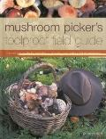 Mushroom Picker's Foolproof Field Guide: The expert guide to identifying, picking and using ...