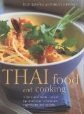Thai Food and Cooking: A Fiery and Exotic Cuisine: The Traditions, Techniques, Ingredients a...