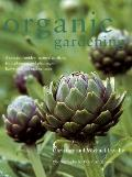 Organic Gardening: A practical guide to natural gardens, from planning and planting to harve...